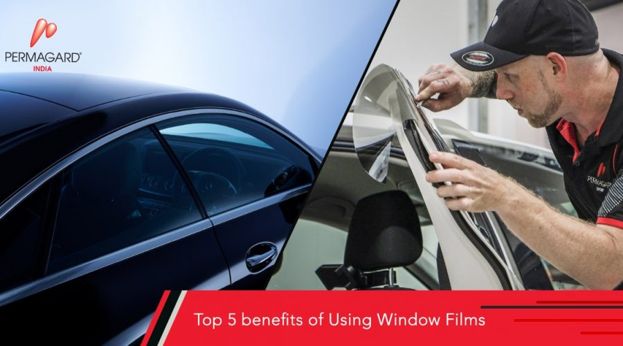 top 5 benefits of using window films