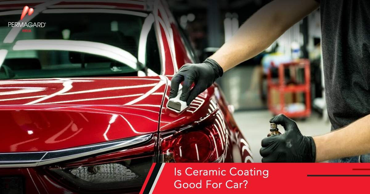Is Ceramic Coating Good for Car